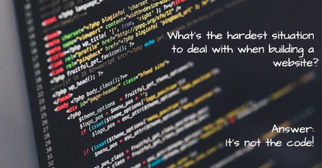 what's the hardest situation to deal with when building a website?